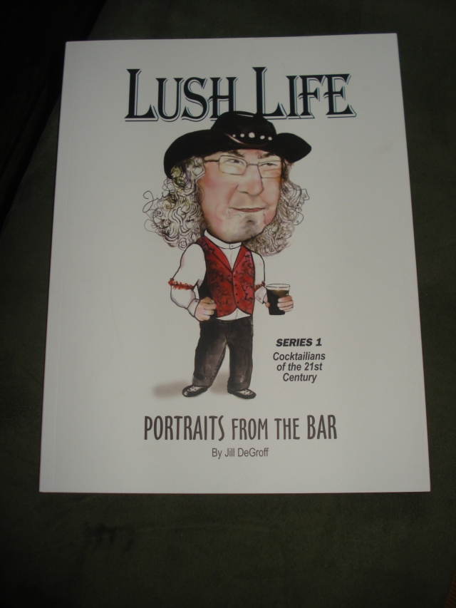 "The cover of Jill DeGroff's forthcoming book, ""Lush Life,"" picturing Gaz Regan"