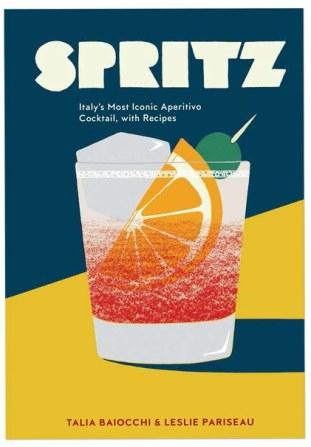 spritz-italy-aperitivo-cocktail-recipe-book-talia-baiocchi-leslie-pariseau